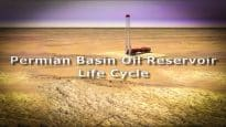 permian-basin-oil-reservoir-life-cycle
