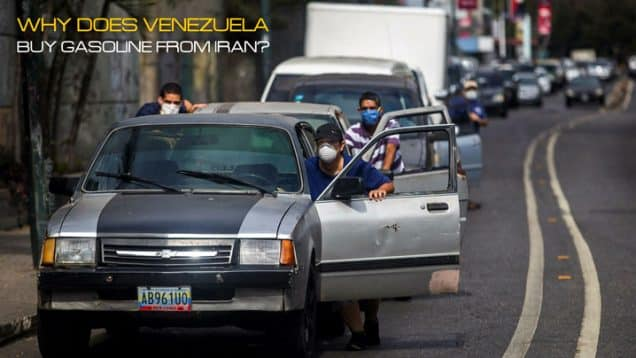 Why-does-Venezuela-buy-gasoline-from-Iran
